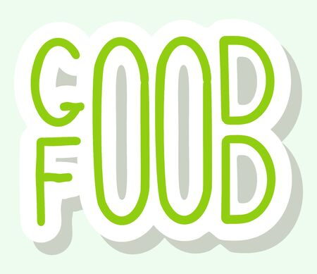 Vector lettering. Phrase Good Food. Isolated words on a white background. Text element for healthy food design. Vector stock illustration Vecteurs