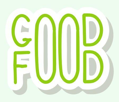 Vektor-Schriftzug. Phrase gutes Essen. Isolierte Wörter auf weißem Hintergrund. Textelement für gesundes Lebensmitteldesign. Vektorgrafik auf Lager Vektorgrafik