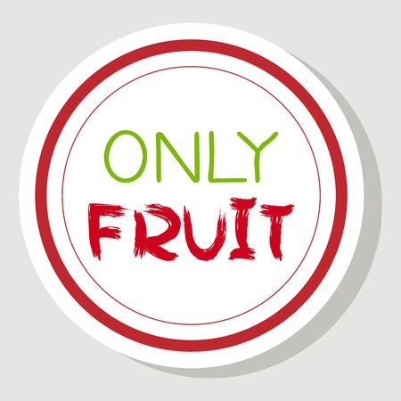 Vector lettering. Phrase Only Fruit. Isolated words on a white background. Text element for healthy food design. Vector stock illustration Ilustração