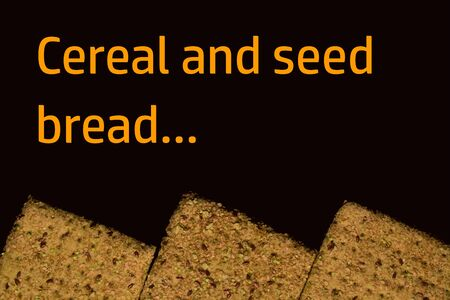 Cereals and seeds, square bread on black background with orange text