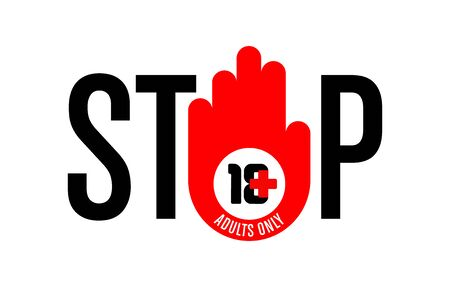 18 plus age limit sign, adults only on a white background. isolated object. Stop sign Illustration