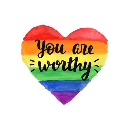 U bent een waardige slogan. Hand lettering op heldere aquarel regenboog hart, homoseksualiteit embleem. LGBT rechtenconcept. Kaart, typografisch ontwerp uitnodigingskaart Stock Illustratie