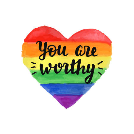 worthy: You are Worthy slogan. Hand lettering on bright watercolor rainbow heart, homosexuality emblem. LGBT rights concept. Placard, invitation card typographic design