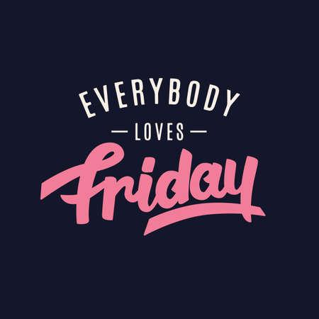 everybody: Everybody Loves Friday.