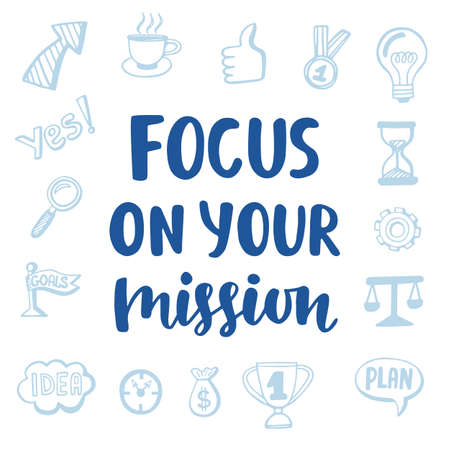 Focus on Your Mission motivational quote Illustration