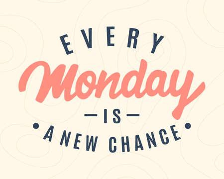 毎週月曜日は新しいチャンスです。