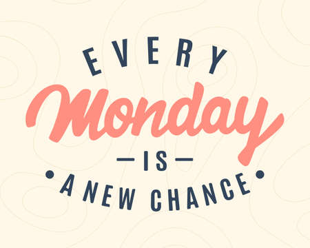 Every Monday Is A New Chance