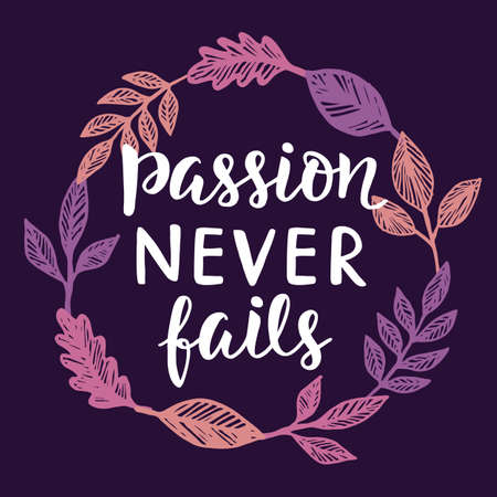 fails: Passion Never Fails