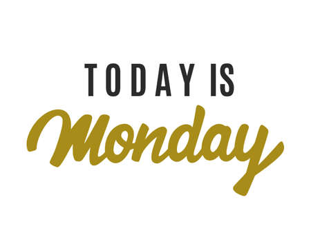 Today is Monday modern calligraphy, isolated on white. Hand written lettering in gold and black colors for t shirt print, blog post, social media.