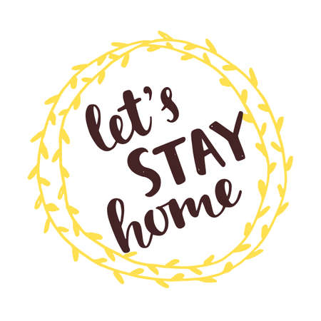 Lets Stay Home. Handwritten brush lettering