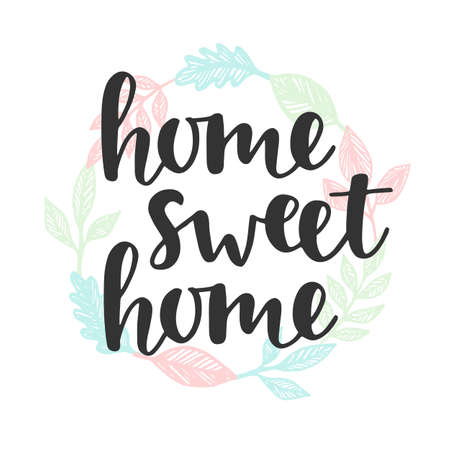 Home sweet home quote. Handwritten lettering. Modern calligraphy. Vector illustration. Cute housewarming typography poster,  greeting card. Home decoration