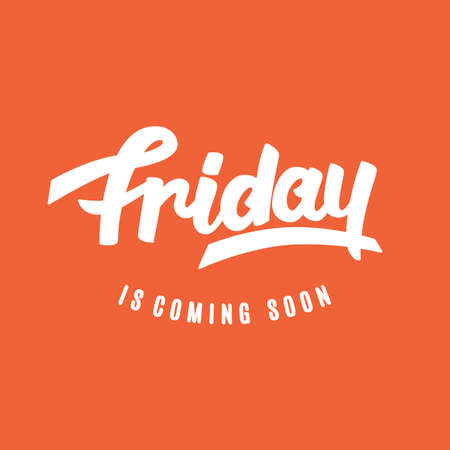 Friday is coming soon. Weekend trendy lettering, hand written inspirational calligraphy. Typography retro design for party invitation card, poster, banner, blog, T shirt print. Vector illustration