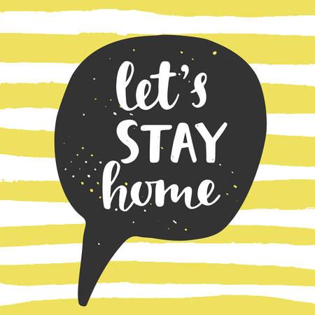 Laat thuis blijven. Tekstballon met handgeschreven borstel belettering