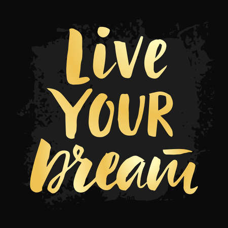 Live Your Dream poster with hand drawn brush lettering