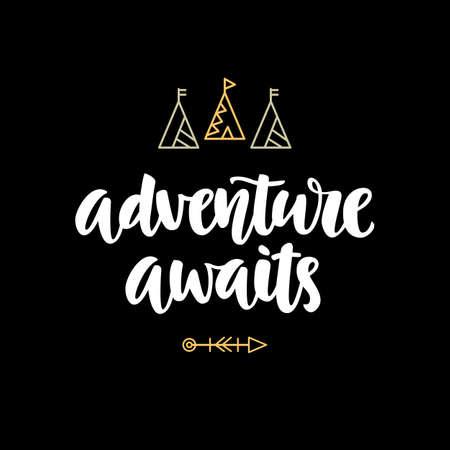 eslogan: La aventura espera el hipster overlay de la foto, cita de la inspiración, diseño de la tipografía, impresión de la camiseta, frase de motivación del viaje, escritura escrita mano del cepillo, caligrafía moderna del vector