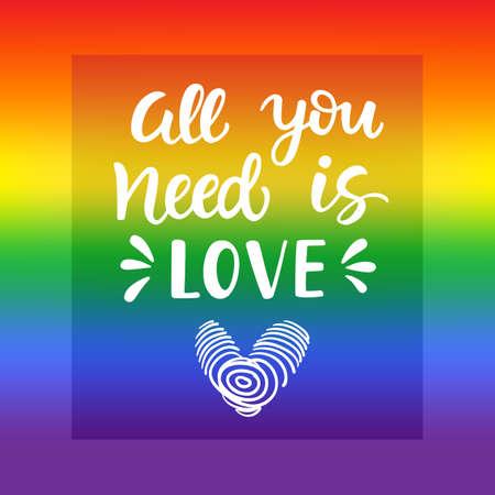 Liebe ist alles was man braucht. Slogan des homosexuellen Stolzes mit der Hand geschrieben, beschriftend auf einem Regenbogenspektrum-Flaggenhintergrund Standard-Bild - 80793772