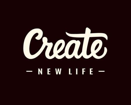 Create New Life Motivational Phrase Ilustração