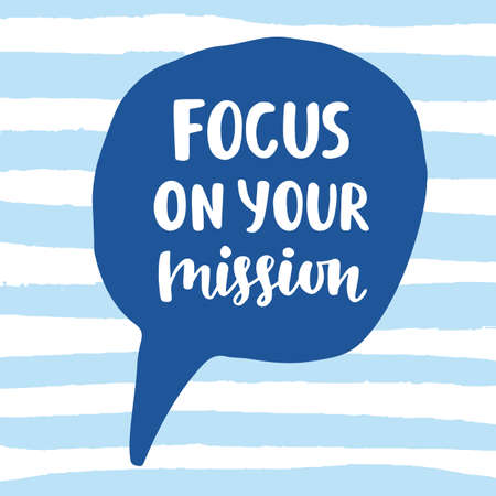 Focus on Your Mission motivational quote Stock fotó - 81055343