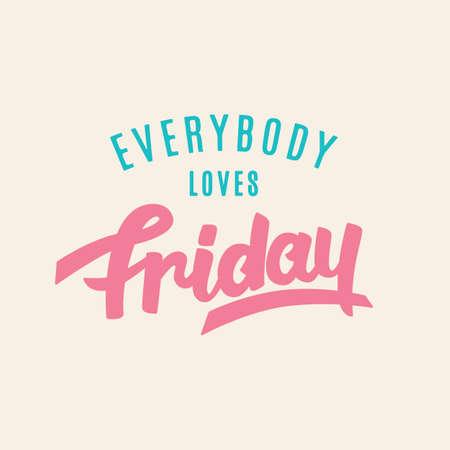Iedereen houdt van vrijdag. Weekend grappige hand belettering, inspirerende moderne kalligrafie in retro stijl. Typografieontwerp, goed voor feestuitnodiging, poster, banner, t-shirtafdruk. Vector illustratie Stock Illustratie
