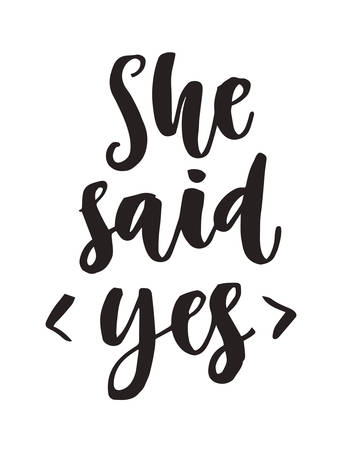 She said Yes quote. Modern lettering, isolated on white Illustration
