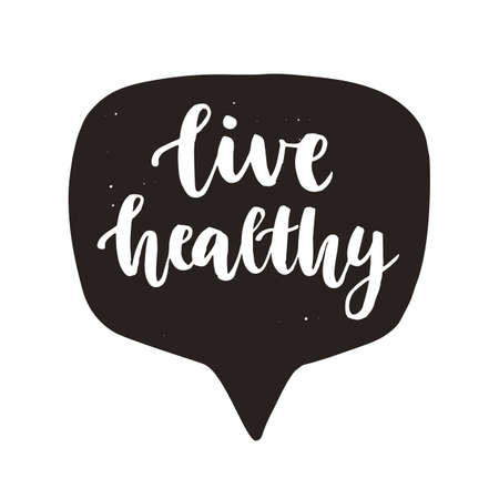 Live Healthy. Hand written lettering quote in speech bubble
