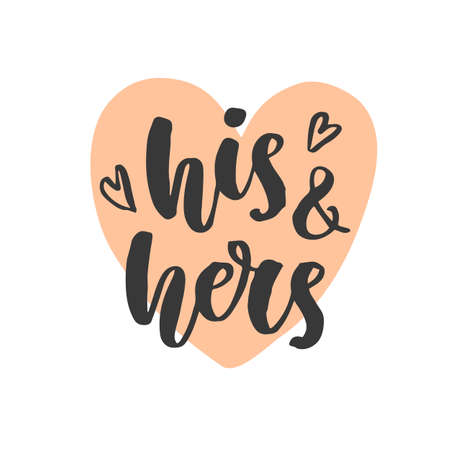 His and Hers. Wedding day invitations lettering Illustration