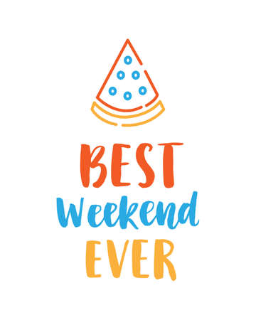 Best weekend ever hand drawn poster with ink brush lettering. Modern calligraphy. Typography design, tee shirt print. Vector illustration.