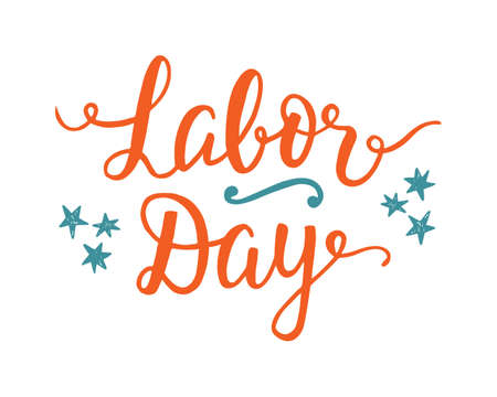 Labor day unique poster with handwritten lettering and holiday decoration elements. Typography placard, flyer, banner, greeting card design. Vector illustration