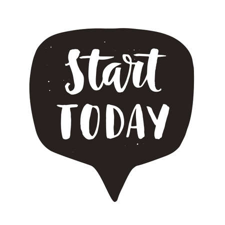 Start today. Motivational hand written lettering quote in speech bubble Ilustracja