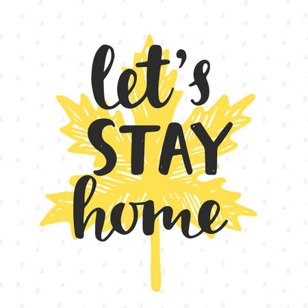 Lets Stay Home. Handwritten brush lettering on yellow autumn leaf silhouette