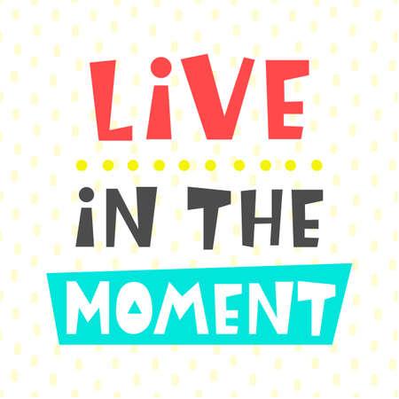 Lebe in der Momentenkarte. Typografie Plakatdesign Standard-Bild - 84810506