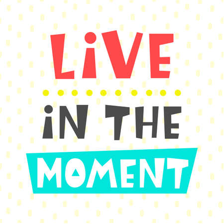 Live in the moment card. Typography poster design Illustration