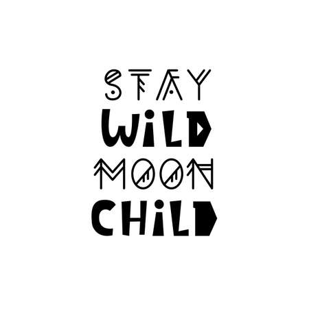 Stay wild moon child. Inspirational hipster, kids poster
