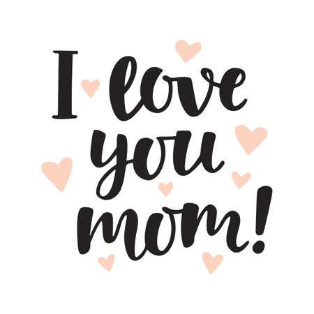 사랑해, 엄마. 손으로 브러시 글자를 작성합니다. 어머니의 날 사랑스러운 인사말 따옴표, 화이트 절연 일러스트