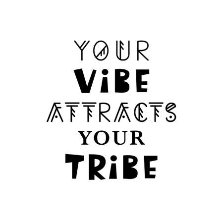 Your Vibe Attracts Your Tribe. Inspirational hipster, kids poster