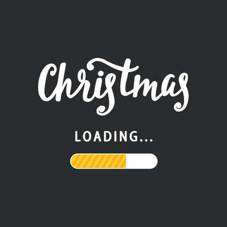 Christmas is loading. Amusing handcrafted holidays poster. Funny inspirational typography design, good for party invitation card, banner, invitation, blog, social media. Vector illustration