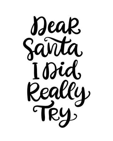 親愛なるサンタ、私はフレーズを試して本当に。クリスマス手描きインク レタリング  イラスト・ベクター素材