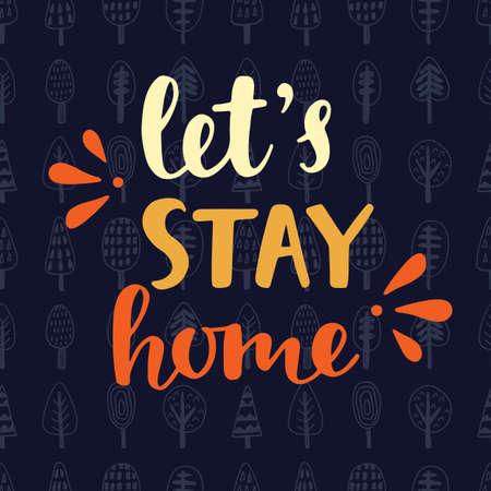 Lets Stay Home. Handwritten brush lettering on scandinavian trees pattern texture