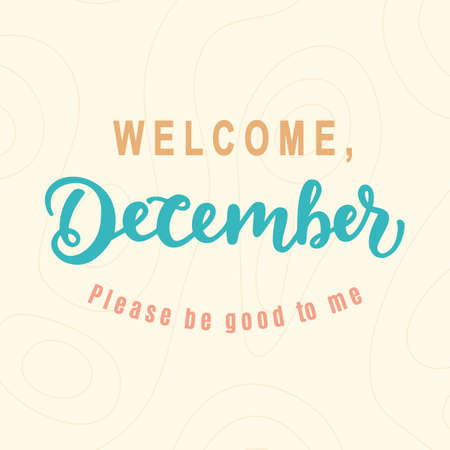 Welcome December, Please Be Good For Me
