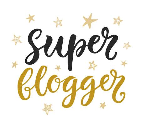 comunicación escrita: Super Blogger hand written trendy lettering