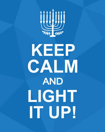 Keep Calm and Light It Up. Hanukkah poster