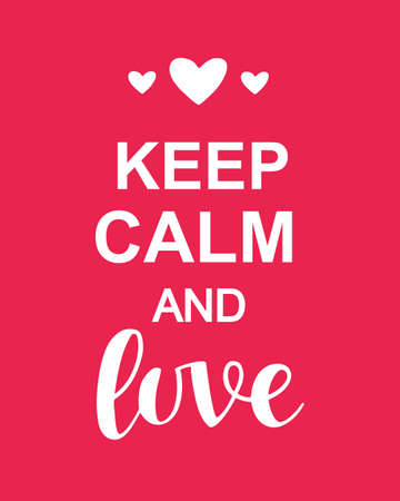 Keep Calm and Love Valentines Day Typography poster. Vector Illustration.