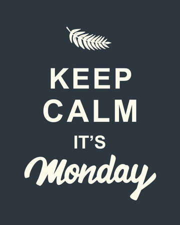 Keep Calm, Its Monday quote on dark background