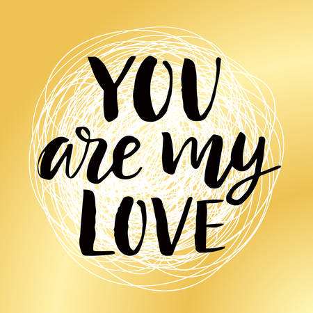 You are My Love Valentines day poster with hand drawn brush lettering