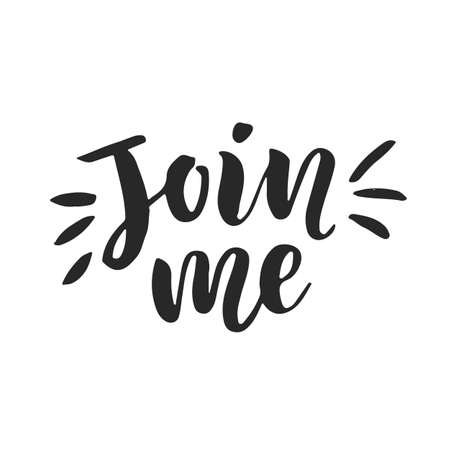 Join me Hand lettering vector illustration