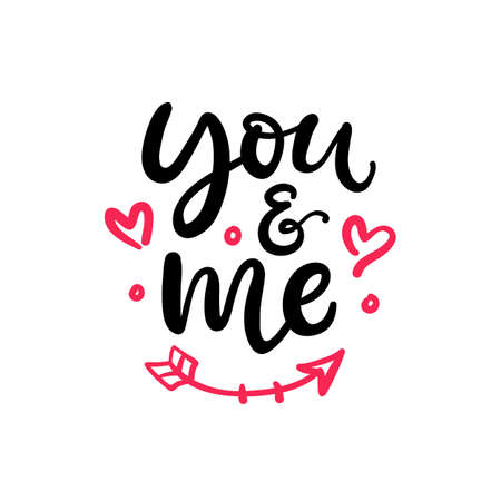 You And Me. Hand Written Lettering, Isolated On White