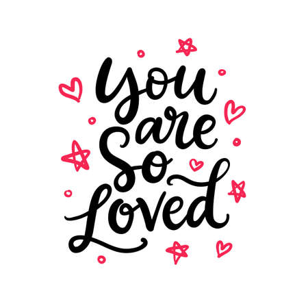 You Are So Loved. Hand Written Lettering, Isolated On White