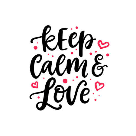 Keep calm and love. Hand drawn Valentines Day brush lettering. Modern calligraphy for greeting cards, posters and planner stickers.
