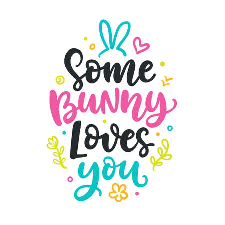 Some bunny loves you. Seasonal colorful hand written lettering