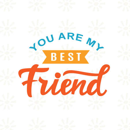 You are My Best Friend hand written brush lettering Illustration